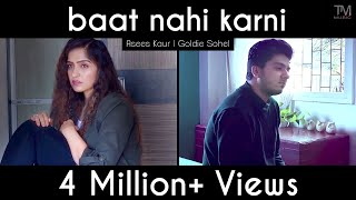Baat Nahi Karni (Asees Kaur, Goldie Sohel) Mp3 Song Download
