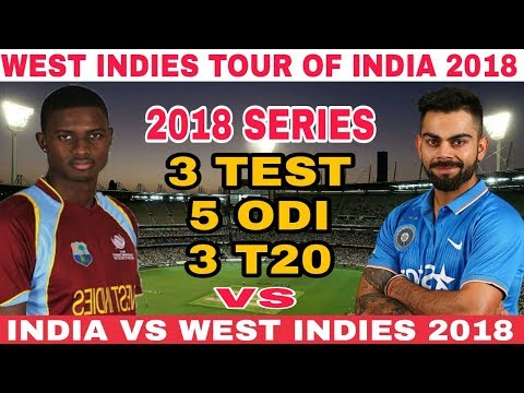 WEST INDIES TOUR OF INDIA 2018 FOR 3 TEST, 5 ODI's, 3 T20's MATCH SERIES   WEST INDIES VS INDIA 2018