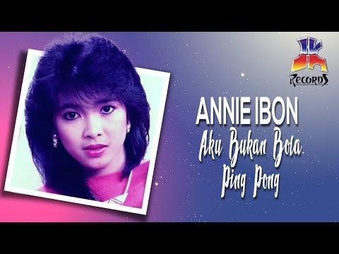 Aku Bukan Bola Ping Pong - Annie Ibon