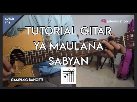 Tutorial Gitar ( YA MAULANA - SABYAN ) VERSI ASLI LENGKAP!