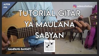 Gambar cover Tutorial Gitar ( YA MAULANA - SABYAN ) VERSI ASLI LENGKAP!