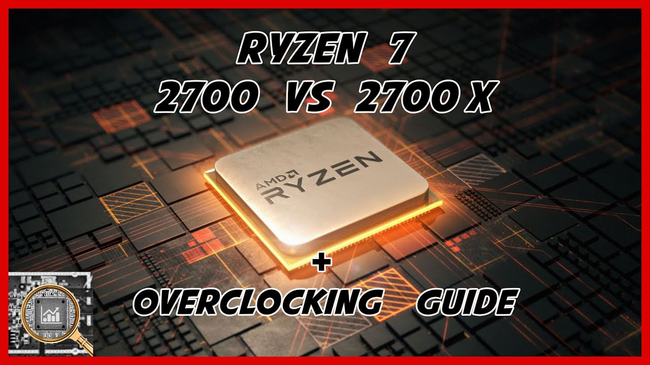 AMD Ryzen 7 2700 Vs 2700X Benchmarks and overclocking guide - YouTube