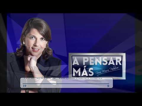 A PENSAR MÁS CON ROSA MARÍA PALACIOS 14/08/19