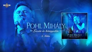 Pohl Mihály - Talán (hivatalos szöveges / offical lyrics video)