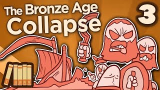 The Bronze Age Collapse - Fire and Sword - Extra History - #3