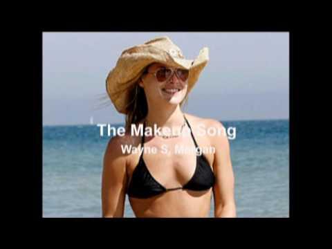 The Makeup Song By Wayne S Morgan