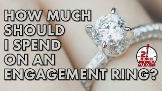 How Much Should I Spend on an Engagement Ring?