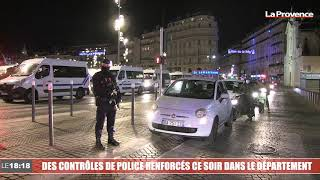 Des contrôles de police renforcés ce soir dans les Bouches-du-Rhône