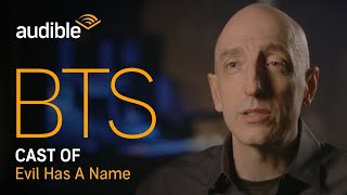 Behind The Scenes With The Cast Of 'evil Has A Name' | Audible
