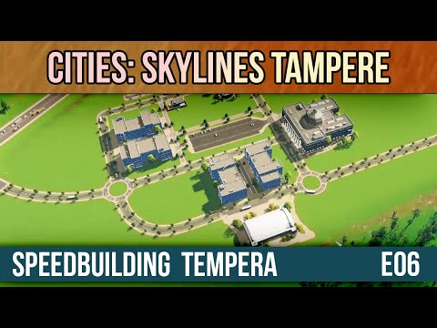 Let's play Cities: Skylines Tampere E6 - Speedbuilding Tempera |