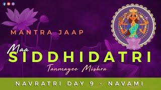 Maa Siddhidatri | Mantra Jaap | Navratri Navami | Day 9 | Tanmayee Mishra | Navdurga Series