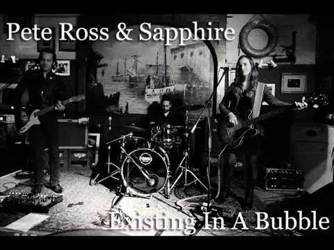 Pete Ross & Sapphire - Existing In A Bubble