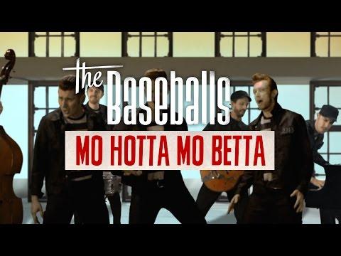 The Baseballs - Mo Hotta Mo Betta