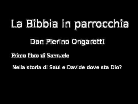 1Samuele (C4) - nella storia di Saul e Davide dove sta Dio?
