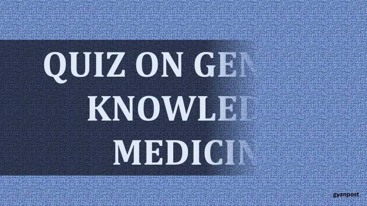 Quiz On General Knowledge medicine