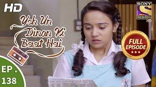 Yeh Un Dinon Ki Baat Hai - Ep 138 - Full Episode - 15th  March, 2018
