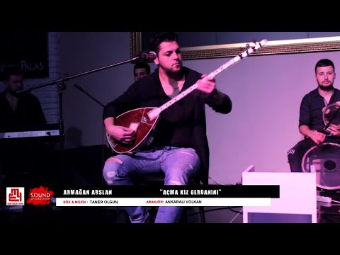 Armağan Arslan - Açma Kız Gerdanını - (Official Video)
