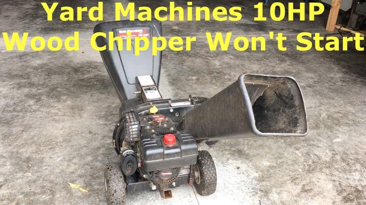 Yard Machines 10hp Wood Chipper Won T