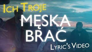█▬█ █ ▀█▀  2018 ICH TROJE - Męska Brać - NOWOŚĆ - Lyric's Video