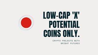 Top HIGH Potential Low-Cap Cryptocurrencies