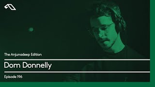 The Anjunadeep Edition 196 with Dom Donnelly