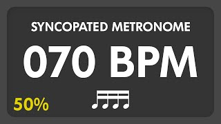 70 BPM - Syncopated Metronome - 16th Notes (50%)