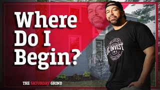 The Saturday Grind 003: Where do I begin?