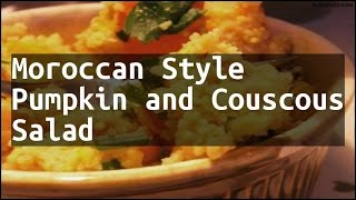 Recipe Moroccan Style Pumpkin and Couscous Salad