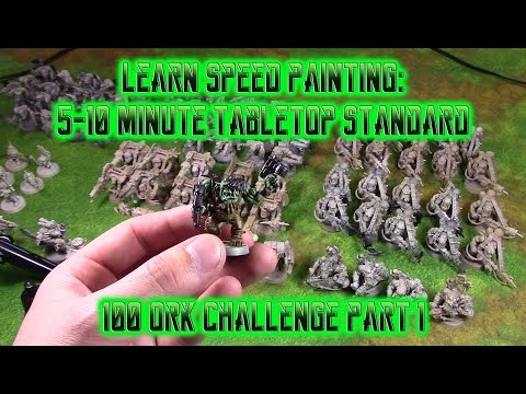 Learn Miniature Speed Painting: 5-10 Minute Tabletop Standard! 100 Ork Challenge