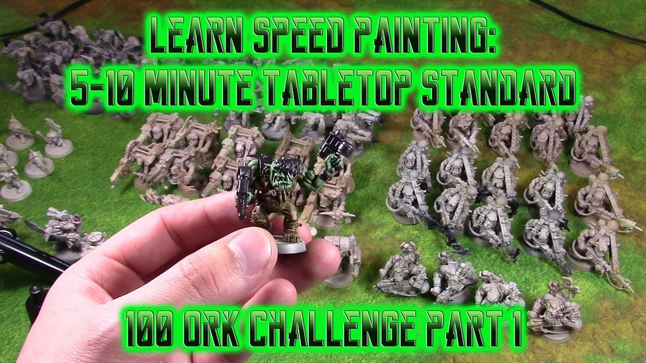 Learn Miniature Sd Painting 5 10 Minute Tabletop Standard 100 Ork Challenge