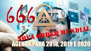 2018, 2019 E A AGENDA ILLUMINATI PARA 2020