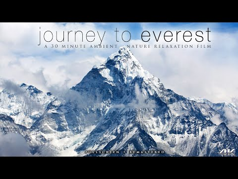 JOURNEY TO EVEREST (Remastered Fullscreen) Nepal Ambient Nature Relaxation Film In 4K UHD