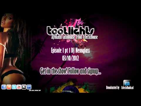 Bootlights episode1 pt 1 DJ Neonglass AfroLatin/AfroDrums/Tribal/House 2012