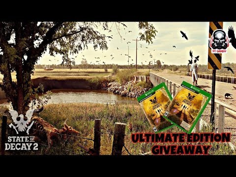 STATE OF DECAY 2| SKILL AND LOOT FINDING!!|  ULTIMATE EDITION GIVEAWAY! (MUST SUB)