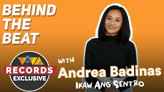 "Behind The Beat:  ""Ikaw Ang Sentro"" by Andrea Badinas"