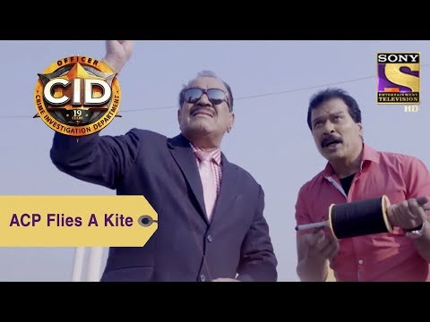 Your Favorite Character | ACP Pradyuman Flies A Kite | CID