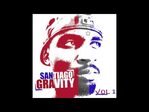 Santiago - Gravity (Full EP VOL 1)
