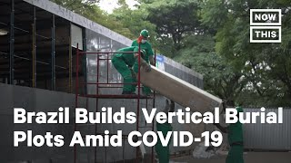 Brazil Builds Vertical Burial Plots Amid Rising COVID-19 Death Toll   NowThis