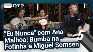 """""""Eu Nunca"""" com Ana Malhoa, Bumba na Fofinha e Miguel Somsen - 5 Para a Meia-Noite"""