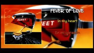 Fever Of Love  - Sweet (Inglés - Castellano)