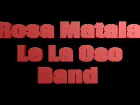 Rosa Matala - Le La Oso Band