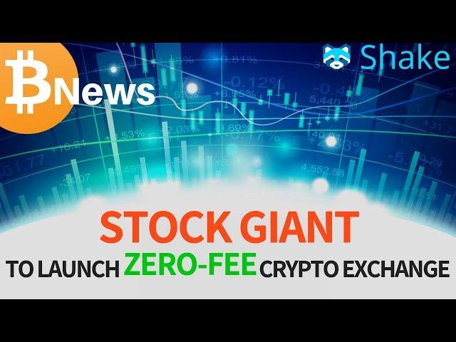 STOCK GIANT To Launch ZERO-FEE Crypto Exchange! Plus Shakepay - Today's Crypto News