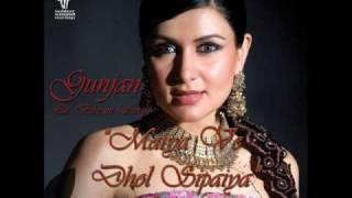 "Gunjan - ""Maiya Ve Dhol Sipaiya"" (Feat Bikram Singh) - By Tigerstyle.wmv"