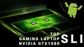 Top Gaming Laptop GTX-1080 SLI - 2017