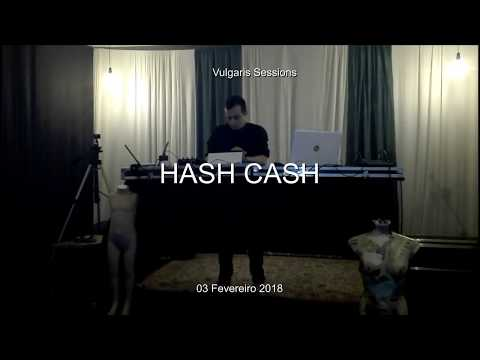 Hash Cash || Vulgaris Session