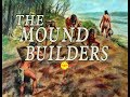 The Mound Builders Official Video