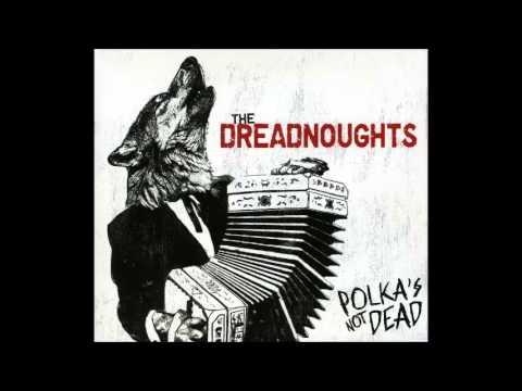 The Dreadnoughts -Polka's Not Dead [Full Album]