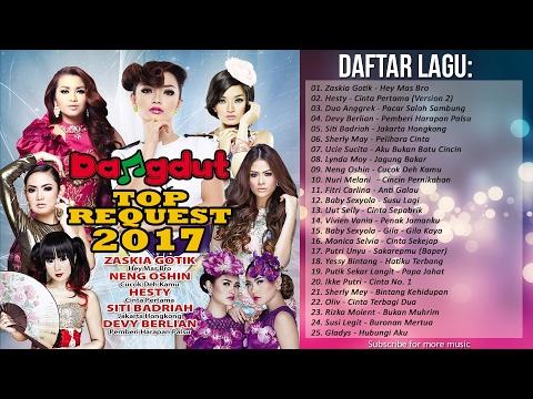 25 TOP Dangdut Request | Lagu Dangdut Terbaru 2017