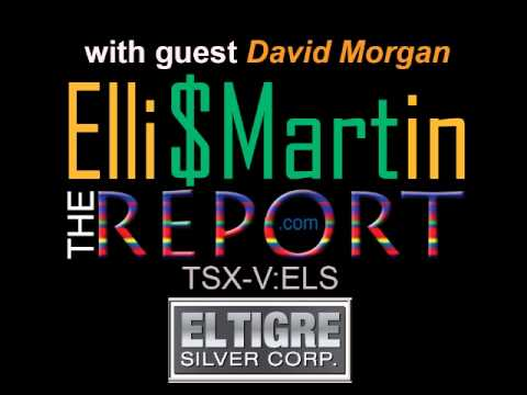 Ellis Martin Report-David Morgan--Funny Money for the World