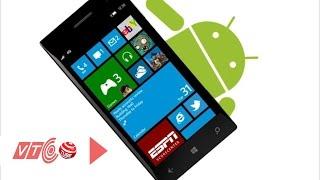 Android trên Windows 10: Tăng độ phức tạp?   VTC